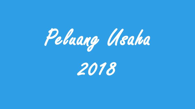 Peluang Usaha 2018
